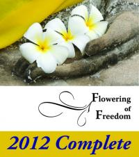 Flowering of Freedom 2012 Complete
