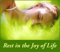 Rest in the joy of life